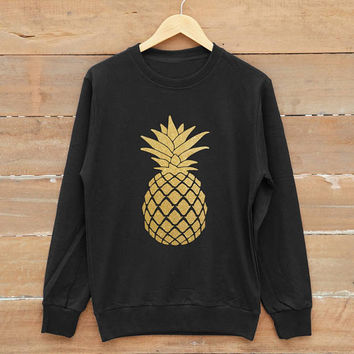 Pineapple sweatshirt quote teen shirt graphic tees men sweatshirt women sweatshirt jumper sweatshirt gold print metallic print glitter print
