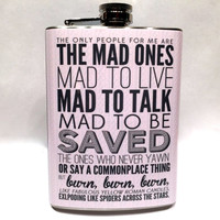 The Mad Ones Stainless Steel 8oz Hip Flask Jack Kerouac Quote Burn Burn Burn