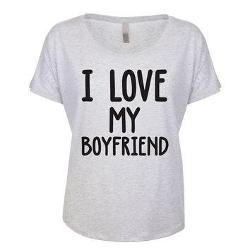 I Love My Boyfriend Women's Dolman