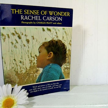 The Sense of Wonder Book by Rachel Carson with Photographs by Charles Pratt and Others - Keep Alive Your Child's Inborn Sense of Wonder Book