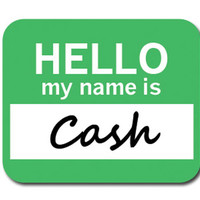 Cash Hello My Name Is Mouse Pad