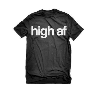 High AF T-Shirt | Weed Marijuana Kush Tee | Marijuana High As Fuck Marijuana Shirt | Blunt Bong Drugs Weed Marijuana Hash Hemp Tshirts