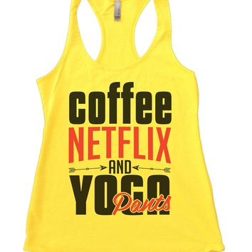 Coffee, Netflix And Yoga Pants Womens Workout Tank Top