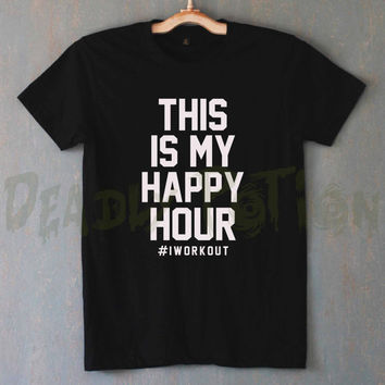 This Is My Happy Hour Shirt T Shirt T-Shirt TShirt Tee Shirt Unisex - Size S M L XL XXL