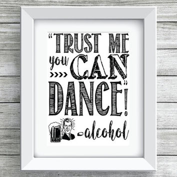 Trust Me You Can Dance Wedding/Party Printable/Instant Download Customize Hashtag and Date Instagram, Social Media, Alcohol