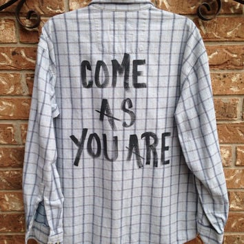 Unisex Plaid flannel shirt hand painted with Come As You Are
