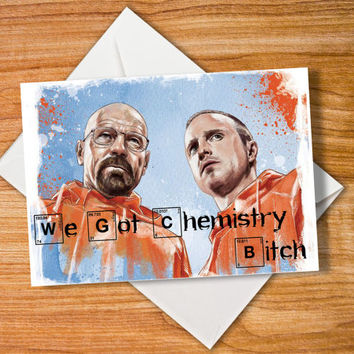 Breaking Bad card Funny Anniversary Card Funny Birthday Card Happy Birthday Card Greeting We Got Chemistry Bitch for Boyfriend Man Him Men