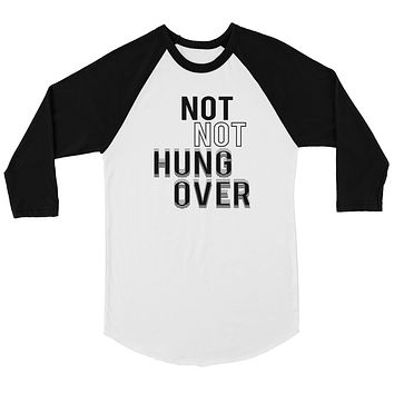 365 Printing Not Not Hungover Mens Funny Drinking Quote Baseball Shirt Gag Gift