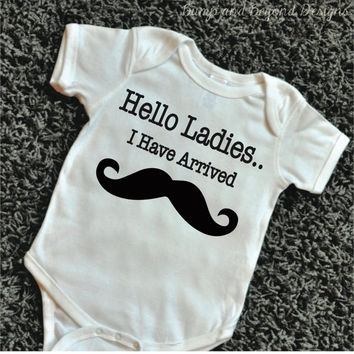Hello Ladies I Have Arrived Shirt Newborn Clothes Coming Home Outfit Mustache Funny Baby Shirt Baby Boy Bodysuits Baby Shower Gift 064