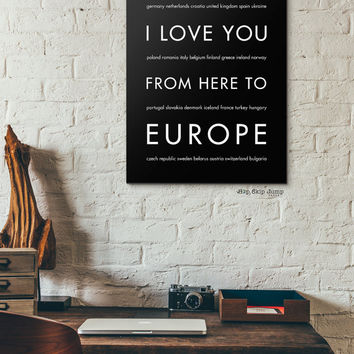 Vacation Poster, Personalized Color, I Love You From Here To Europe, Canvas Poster Unframed Framed