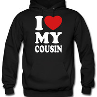 I love my cousin hoodie