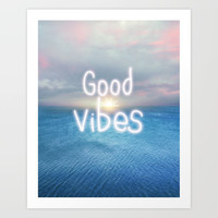Good vibes Art Print by vivianagonzalez