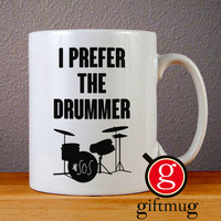 I Prefer The Drummer Ashton Irwin Ceramic Coffee Mugs