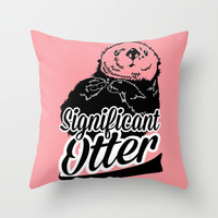 Significant Otter Throw Pillow by LookHUMAN