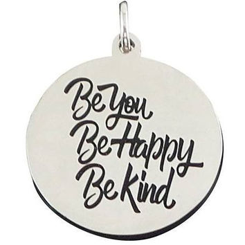 Stainless Steel Charm Be You Be Happy Be Kind
