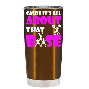 Cause its All About the Base on Copper 20 oz Tumbler Cup