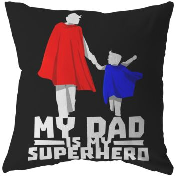Daddy Super Hero Pillow, My Dad is my Super Hero Pillow