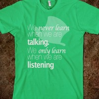 WE NEVER LEARN WHEN WE ARE TALKING