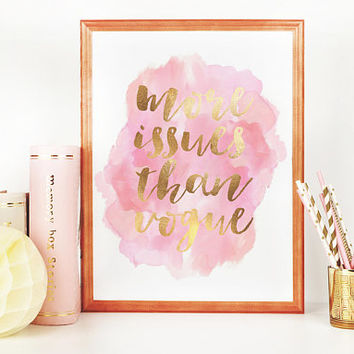 More Issues Than Vogue,Fashion Wall Art,Hot Pink,Vogue Poster,Vogue Wall Art,Vogue Print,Girls Room Decor,Gold Foil,Quote Posters,Quote Art