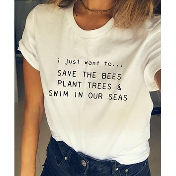 I Just Want To Save The Bees... T-Shirt