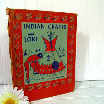 Indian Crafts And Lore A Big Golden Book by W. Ben Hunt Vintage Children's Book of Indian Arts Plans and Drawings of Native American Indians