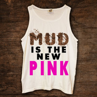 MUD IS THE NEW PINK TANK