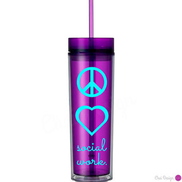 Social Worker. Peace Love Social Work. Inspirational skinny double walled tumbler. Heart. Therapist. Counselor. Supporter. Advocate.