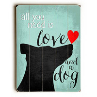 Love And A Dog by Artist Ginger Oliphant Wood Sign