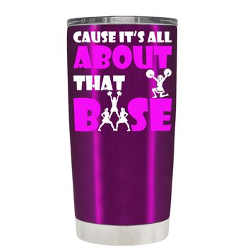 Cause its All About the Base on Raspberry 20 oz Tumbler Cup