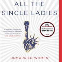 """All The Single Ladies: Unmarried Women and The Rise of the an Independent Nation by Rebecca Traister (Bargain Books) Plus Free """"Read Feminist Books"""" Pen"""
