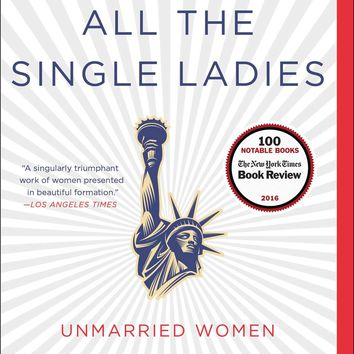 "All The Single Ladies: Unmarried Women and The Rise of the an Independent Nation by Rebecca Traister (Bargain Books) Plus Free ""Read Feminist Books"" Pen"