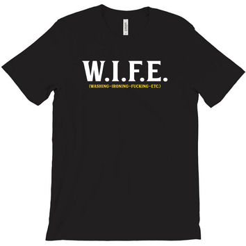 Wife... Washing Ironing Fucking Etc T-Shirt