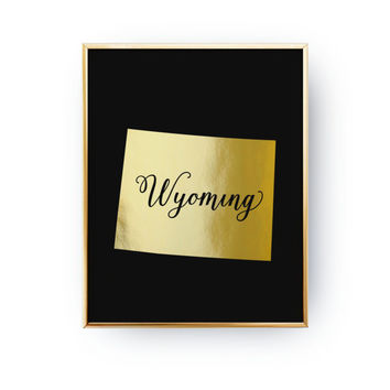 Wyoming Print, Wyoming State Print, Real Gold Foil Print, USA State Poster, Wyoming State Map, Gold USA State Map, Black Background, Wyoming