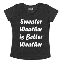 Sweater Weather Is Better Weather-Female Heather Onyx T-Shirt