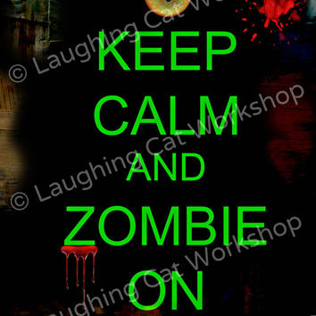 Zombie art Keep calm Zombie On Zombie geekery Halloween wall art teen boy wall decor teen girl art zombie lover gift living walking dead