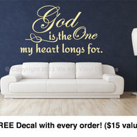"Verse Wall Decals. God Is the One My Heart Longs For.  (21.5"" wide x 13"" tall) CODE 006"