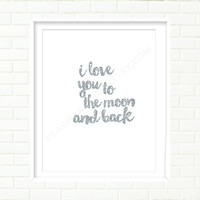 Baby Girl Nursery Art Print, I Love You To The Moon, Silver Glitter Print, Silver Nursery, Typography Art, Quotation Print, Sparkling, White