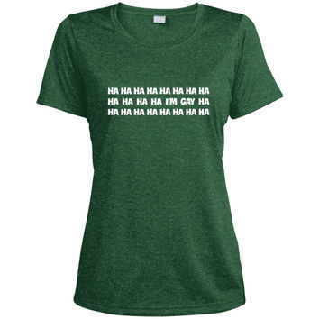 i'm gay t shirt hahaha t shirt lol  LST360 Sport-Tek Ladies' Heather Dri-Fit Moisture-Wicking T-Shirt