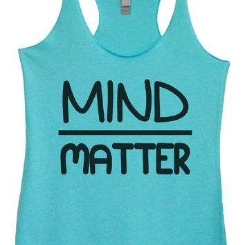 Womens Tri-Blend Tank Top - MIND OVER MATTER