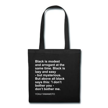 Black is modest and arrogant at the same time Tote Bag
