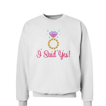 I Said Yes - Diamond Ring - Color Sweatshirt