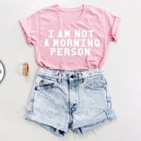 I Am Not A Morning Person Printed 2016 Women T-shirt Female Letter Tumblr Funny PINK Tee Tops Free Shipping