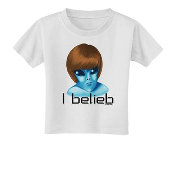 Extraterrestial - I Belieb Toddler T-Shirt by TooLoud