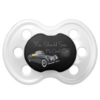 Baby Boy U Should See My Dads car Pacifier
