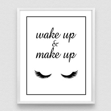 Wake Up And Make Up Print, Make up Print, Fashion Print, Bedroom Decor, Inspirational Print,  Bathroom Decor, Printable Wall Art