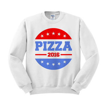 Pizza 2016 Crewneck Sweatshirt, Fourth Of July Shirt, 4th Of July Shirt, 2016 Election Shirt, Patriotic Shirt