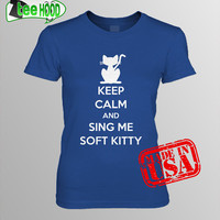 Ladies Fit TShirt Keep Calm And Sing Me Soft Kitty  by teehood