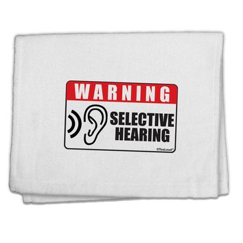"""Warning Selective Hearing Funny 11""""x18"""" Dish Fingertip Towel by TooLoud"""