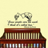 Housewares Vinyl Decal Winnie the Pooh Quote Some People Care Too Much. I Think It's Called Love. Home Wall Art Decor Removable Stylish Sticker Mural Unique Design for Room Baby Kid Nursery