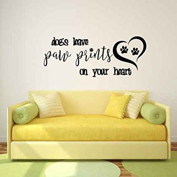 Dogs Leave Paw Prints on Your Heart Vinyl Wall Words Decal Sticker Graphic